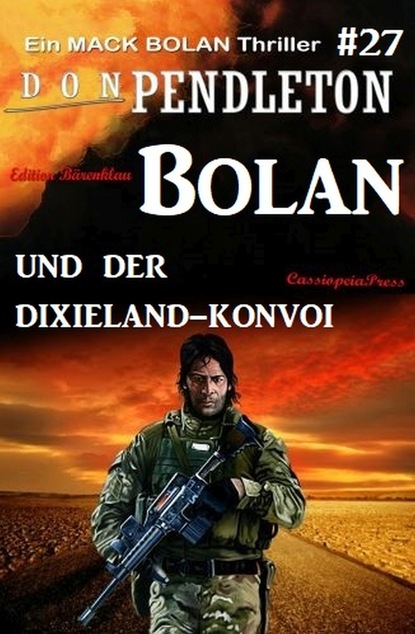 Don Pendleton Bolan und der Dixieland-Konvoi: Ein Mack Bolan Thriller #27