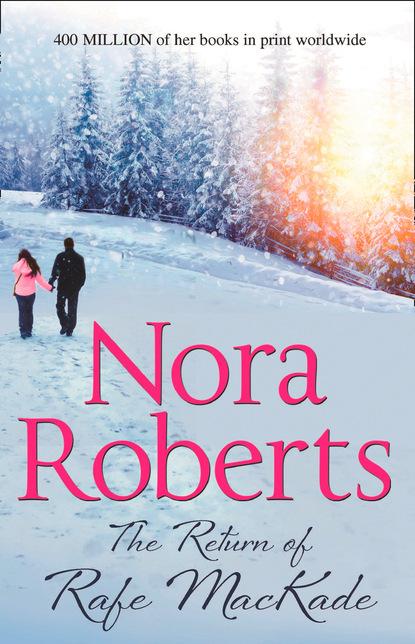 Nora Roberts The Return Of Rafe Mackade недорого