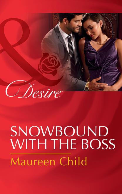 Maureen Child Snowbound With The Boss недорого