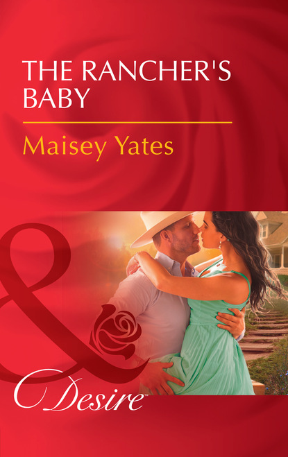 Maisey Yates The Rancher's Baby serena yates to keep and to love