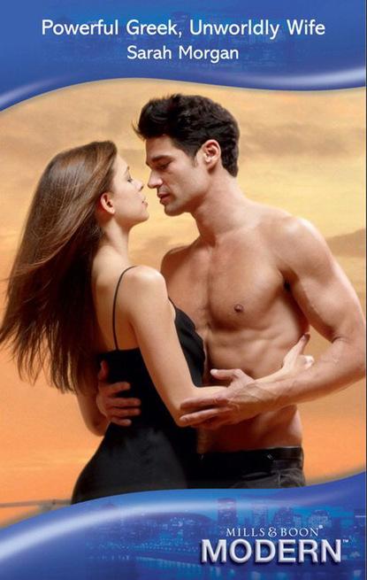 Фото - Sarah Morgan Powerful Greek, Unworldly Wife susannah erwin wanted billionaire s wife