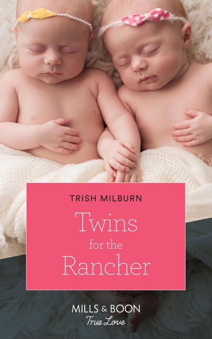 Trish Milburn Twins For The Rancher trish milburn the heart of a cowboy
