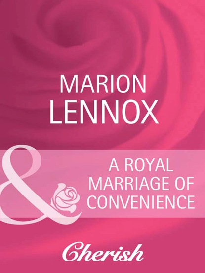 Marion Lennox A Royal Marriage of Convenience недорого