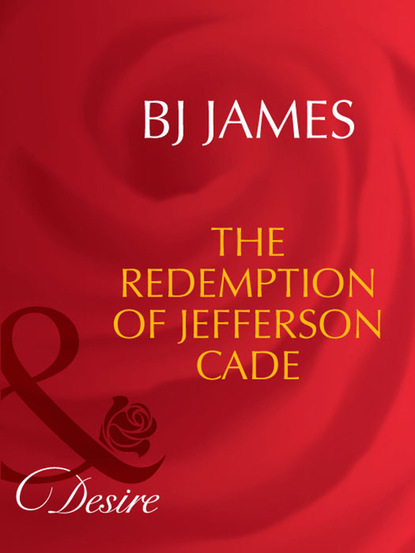 Bj James The Redemption Of Jefferson Cade недорого