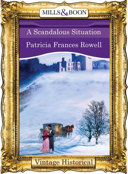 Фото - Patricia Frances Rowell A Scandalous Situation patricia rowell frances a dangerous seduction