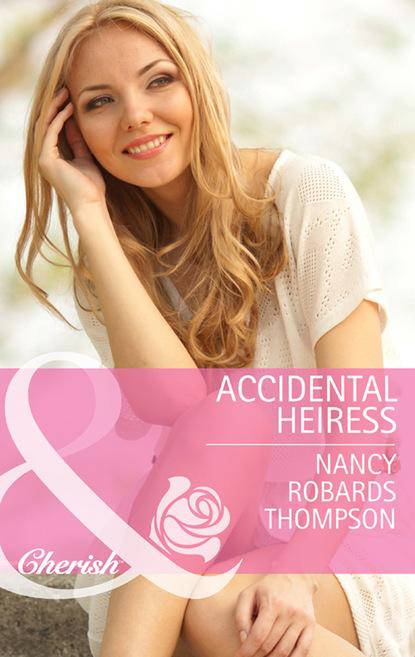 Фото - Nancy Robards Thompson Accidental Heiress nancy robards thompson falling for fortune