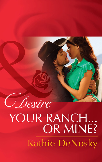 Your Ranch…Or Mine?