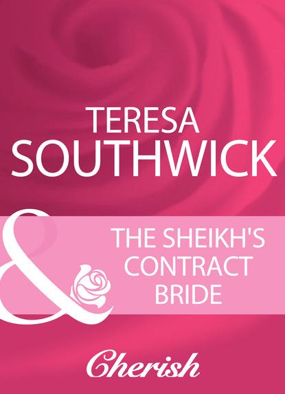 Фото - Teresa Southwick The Sheikh's Contract Bride teresa hill his bride by design