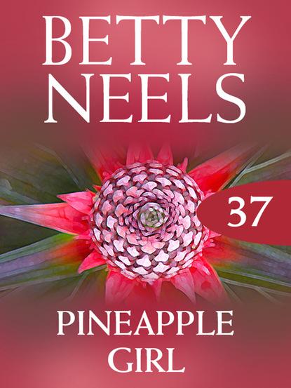 Фото - Betty Neels Pineapple Girl betty neels the doctor s girl