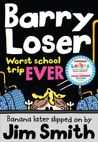 Jim Smith Barry Loser: worst school trip ever!