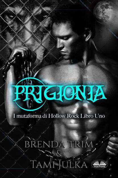 Brenda Trim Prigionia