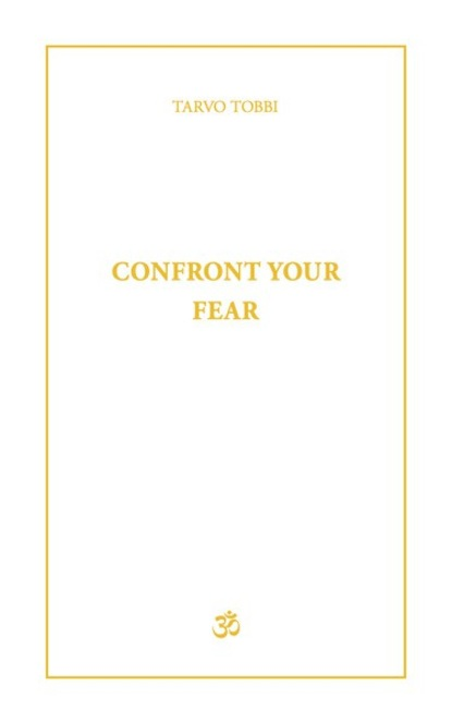 Tarvo Tobbi Confront Your Fear i fear you girl