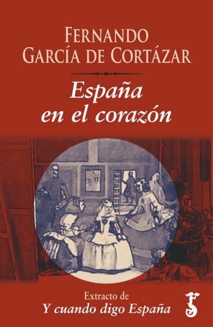 Fernando García de Cortázar España en el corazón alberto rojas puyo la paz un largo proceso