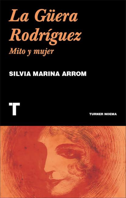 Silvia Marina Arrom La Güera Rodríguez santiago rodríguez castillo venezuela de la peste socialista a la prosperidad liberal