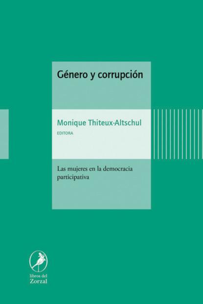 Monique Thiteux-Altschul Género y corrupción pierre choderlos de laclos la educación de las mujeres y otros ensayos