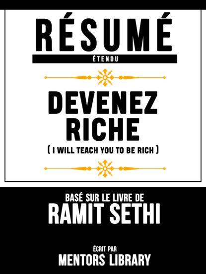 Фото - Mentors Library Resume Etendu: Devenez Riche (I Will Teach You To Be Rich) - Base Sur Le Livre De Ramit Sethi mentors library résumé etendu 10% plus heureux 10% happier basé sur le livre de dan harris