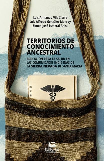 Luis Alfredo González Monroy Territorios de conocimiento ancestral carlos zolla la unam y los pueblos indígenas