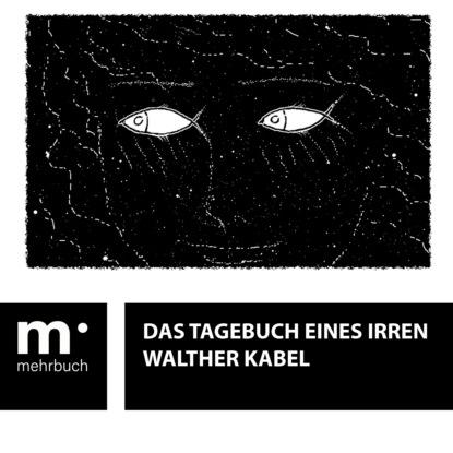 Фото - Walther Kabel Das Tagebuch eines Irren walther kabel die mumie der königin semenostris