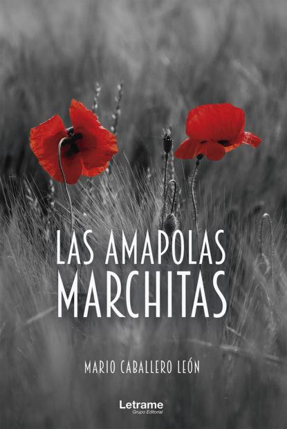 Фото - Mario Caballero León Las amapolas marchitas martha elvira soto franco los caballos de la cocaína