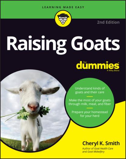 Фото - Cheryl K. Smith Raising Goats For Dummies cheryl k smith raising goats for dummies