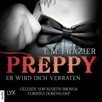 t m frazier king tom 1 the king T. M. Frazier Preppy - Er wird dich verraten - King-Reihe 5 (Ungekürzt)