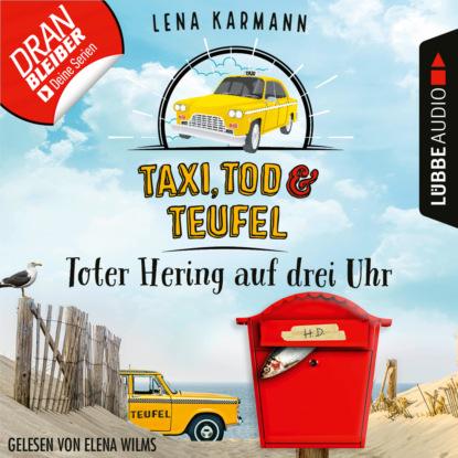 Lena Karmann Toter Hering auf drei Uhr - Taxi, Tod und Teufel, Folge 5 (Ungekürzt) недорого