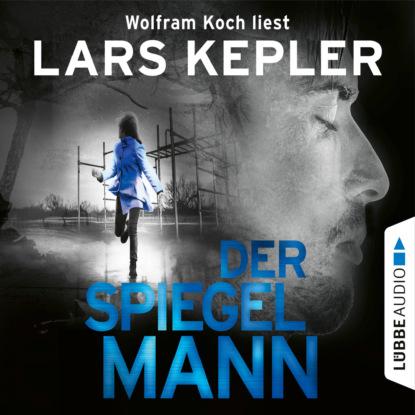 Lars Kepler Der Spiegelmann - Joona Linna, Teil 8 (Gekürzt) max seeck hexenjäger jessica niemi reihe teil 1 gekürzt