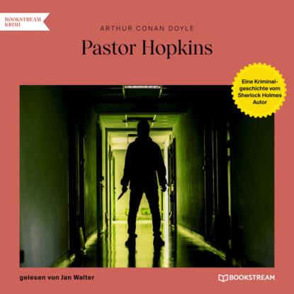 Sir Arthur Conan Doyle Pastor Hopkins - Eine Kriminalgeschichte vom Sherlock Holmes Autor (Ungekürzt) недорого