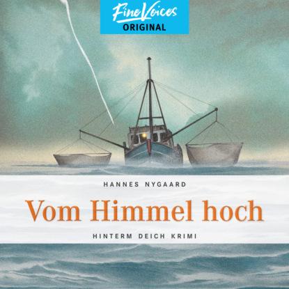 Hannes Nygaard Vom Himmel hoch - Hinterm Deich Krimi, Band 2 (ungekürzt) недорого