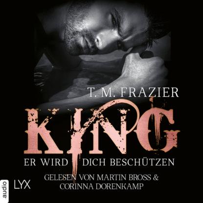 t m frazier king tom 1 the king T. M. Frazier King - Er wird dich beschützen - King-Reihe 2.5 (Ungekürzt)