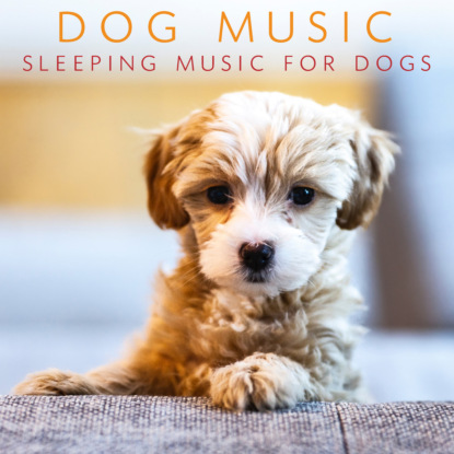 Pet Jones Dog Music - Sleeping Music For Dogs (Music For Dog's Ears, Pet Relaxation Music) mikael niemi popular music