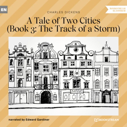 Charles Dickens The Track of a Storm - A Tale of Two Cities, Book 3 (Unabridged) недорого