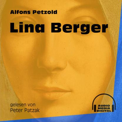 Фото - Alfons Petzold Lina Berger (Ungekürzt) alfons petzold lina berger ungekürzt