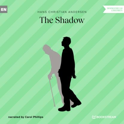 Фото - Hans Christian Andersen The Shadow (Unabridged) andersen hans christian the complete illustrated works of hans christian andersen