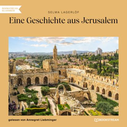 Eine Geschichte aus Jerusalem (Ungek?rzt)