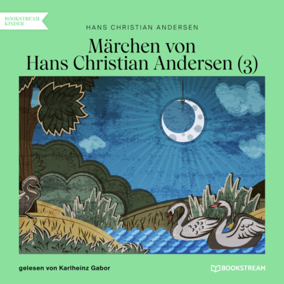 Hans Christian Andersen Märchen von Hans Christian Andersen 3 (Ungekürzt) недорого