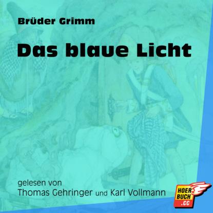 Brüder Grimm Das blaue Licht (Ungekürzt) m reger tragt blaue traume
