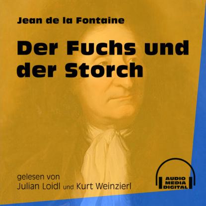 Фото - Jean de La Fontaine Der Fuchs und der Storch (Ungekürzt) de la fontaine jean fables cd app