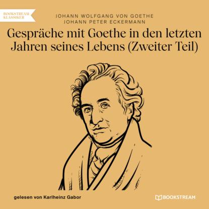 Johann Wolfgang von Goethe Gespräche mit Goethe in den letzten Jahren seines Lebens - Zweiter Teil (Ungekürzt) institut für managementvisualisierung minuten gespräche mit chefs