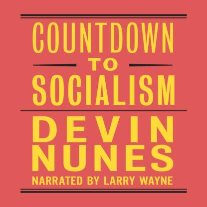 Devin Nunes Countdown to Socialism (Unabridged) paulo nunes meu irmão e eu