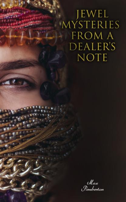 Pemberton Max Jewel Mysteries from a Dealer's Note pemberton max jewel mysteries