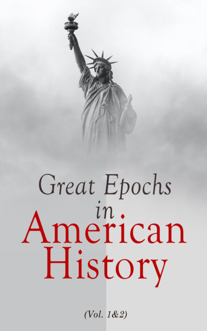 Фото - Various Authors Great Epochs in American History (Vol. 1&2) horace hayman wilson the history of british india from 1805 to 1835 volume i