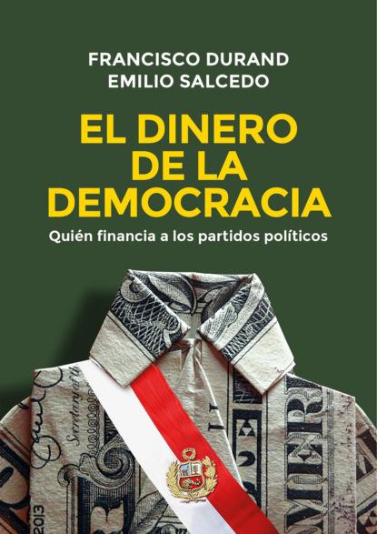 Francisco Durand El dinero de la democracia paula cubillos el estado social de mañana diálogos sobre bienestar democracia y capitalismo