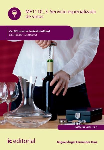 Miguel Ángel Fernández Díaz Servicio especializado de vinos. HOTR0209 недорого