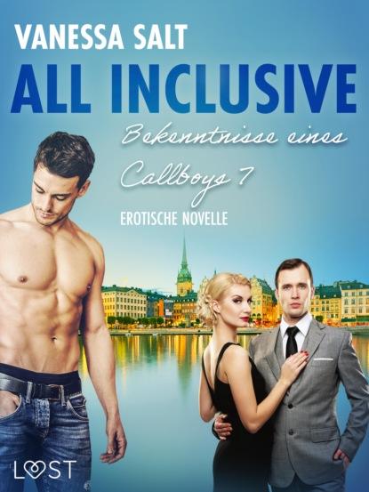 Vanessa Salt All inclusive: Bekenntnisse eines Callboys 7 - Erotische Novelle vanessa salt all inclusive bekenntnisse eines callboys 6 erotische novelle