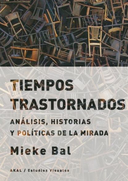 Mieke Bal Tiempos trastornados juan luis gonzález garcía imágenes sagradas y predicación visual en el siglo de oro