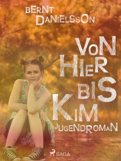 Фото - Bernt Danielsson Von hier bis Kim bernt danielsson steff