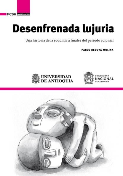 Pablo Bedoya Molina Desenfrenada lujuria josé amar amar aprendiendo a comprender el mundo económico