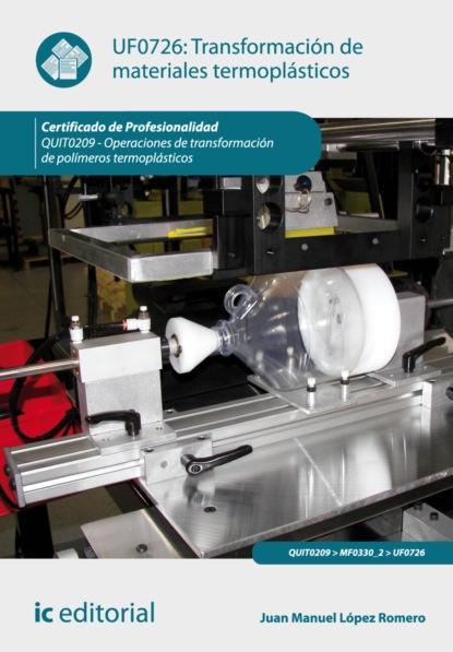Juan Manuel López Romero Transformación de materiales termoplásticos. QUIT0209 santiago rojano ramos dibujo técnico para la transformación de polímeros quit0209