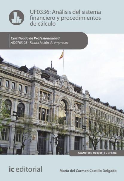 María del Carmen Castillo Delgado Análisis del sistema financiero y procedimiento de cálculo. ADGN0108 maría domínguez del castillo presente y el mar